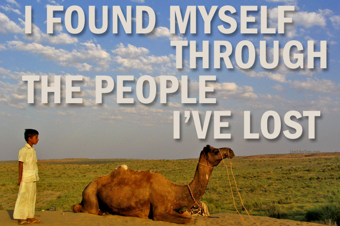 quote-liveliketom- I have found myself through the people I have lost